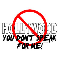 HOLLYWOOD - You Don't Speak For Me!