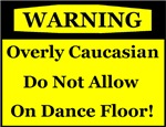 Warning! Overly Caucasian