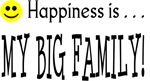 Happiness is MY BIG FAMILY
