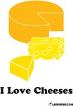 I Love Cheeses