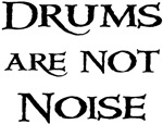 Drums are not noise Drummer T-shirts & Gifts