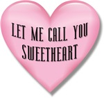Let me call you Sweetheart T-shirts & Gifts