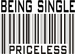 Being Single Priceless Dating T-shirts & Gifts