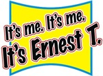 It's Ernest T t-shirts gifts