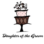 Daughter of the Groom Pink Cake T-shirts Gifts
