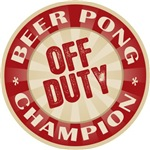 Off Duty Beer Pong Champion T-shirts Gifts