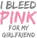 Bleed Pink Girlfriend Breast Cancer T-shirts Gifts