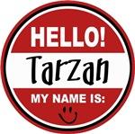 Hello my name is Tarzan Tag T-shirts Gifts