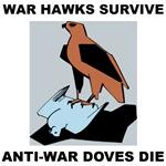 War Hawks Survive, Anti-War Doves Die