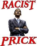 Obama Racist Prick