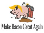 Make Bacon Great Again
