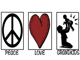 PEACE  LOVE  &  GRANDKIDS