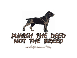 PUNISH THE DEED- NOT THE BREED