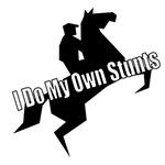 I DO MY OWN STUNTS (HORSEBACK RIDING)