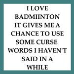 a funny badminton joke on gifts and t-shirts.