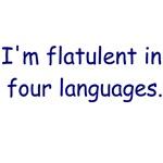 I'm Flatulent in Four Languages Tshirts