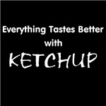 Everything Tastes Better with Kethup