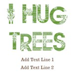 I Hug Trees Personalized Tees