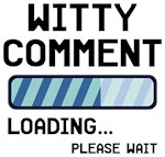 Witty Comment Loading T Shirts