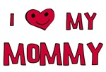 I Love My Mommy Baby / Infant / Toddler Clothing