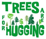 Trees Are For Hugging Shirts