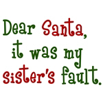 My Sister's Fault Christmas Shirts and Gifts