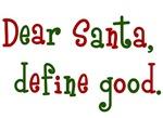Dear Santa Define Good Christmas Shirts