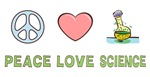 Peace Love Science Shirts