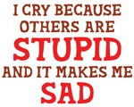 Sheldon I Cry Because Other People Are Stupid