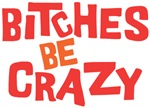 Bitches Be Crazy Sheldon Quote Shirts