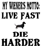 Wiener Live Fast Die Harder