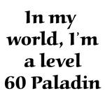 Level 60 Paladin RPG Gamer T-shirts & Gifts