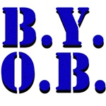 B.Y.O.B. Funny T-Shirts & Gifts