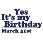 March 31st Birthday T-Shirts & Gifts