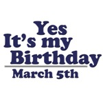 March 5th Birthday T-Shirts & Gifts