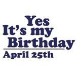 April 25th Birthday T-Shirts & Gifts