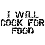 I Will Cook For Food T-Shirts & Gifts
