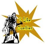 I Like Zombies T-Shirts & Gifts