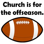 Church Is For The Offseason
