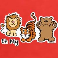 Lions, and Tigers, and Bears! Oh, My! On t-shirts, hats, tiles, aprons and more see a cuddly lion, a playful tiger and a darling bear with the words