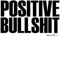 Positive Bullshit
