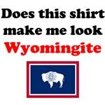 Does This Shirt Make Me Look Wyomingite?