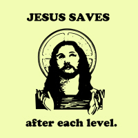 Jesus Saves after each level gaming t-shirts