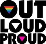OUT LOUD PROUD