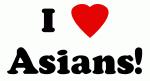 I Love Asians!