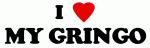 I Love MY GRINGO