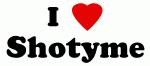I Love Shotyme