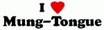 I Love Mung-Tongue
