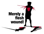 Merely a flesh Wound!