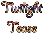 Twilight Tease